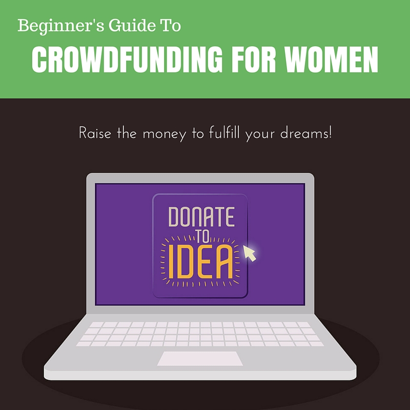 The Beginner's Guide To Crowdfunding For Women